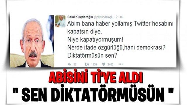 Ağabeyini sevmeyen Celal Kılıçdaroğlu'dan laf sokmalı 10 tweet