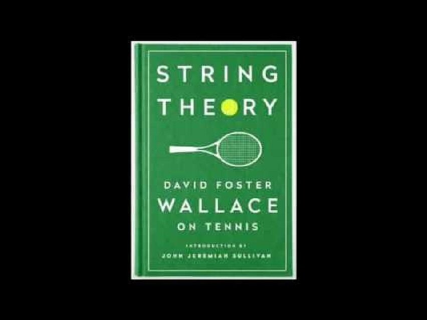 String Theory, by David Foster Wallace