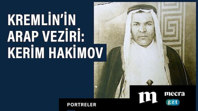 Kremlin'in Arap Veziri: Kerim Hakimov