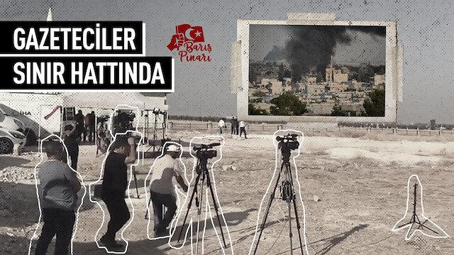 Gazeteciler sınır hattında