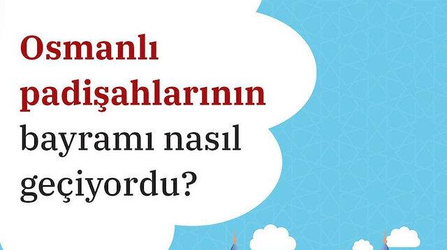 Osmanlı padişahlarının bayramı  nasıl geçiyordu? 😇