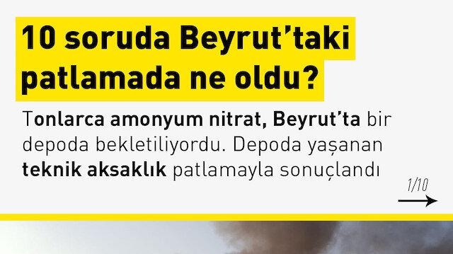 10 soruda Beyrut'taki patlamada ne oldu?