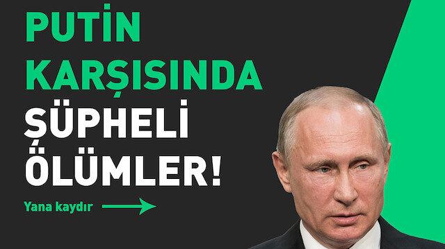 Putin karşıtlarının şüpheli ölümleri