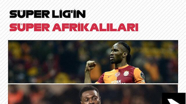 Süper Lig'in Süper Afrikalıları