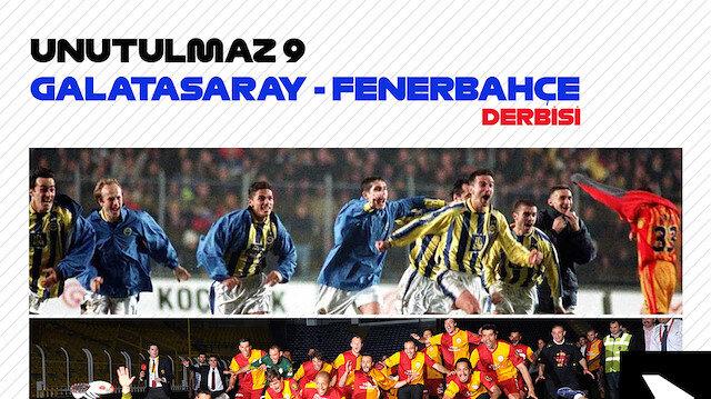 Unutulmaz 9 Galatasaray - Fenerbahçe derbisi