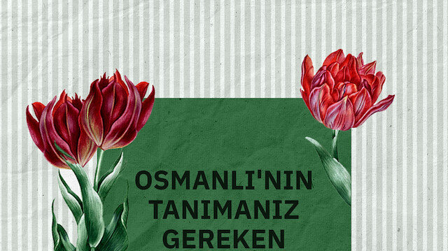 Çiçek tutkunu bir Osmanlı