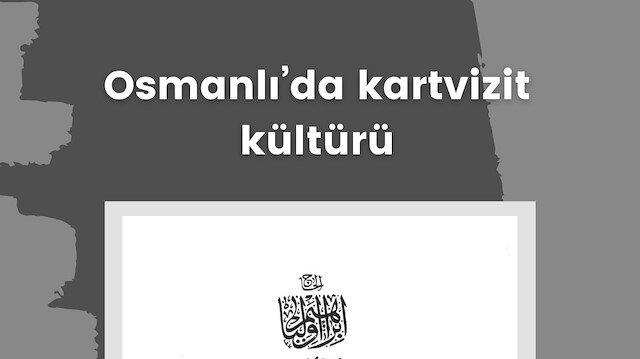 Osmanlı'da kartvizit kültürü