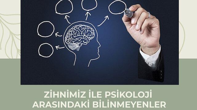 Zihnimiz ile psikoloji arasındaki bilinmeyenler
